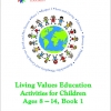 Exciting new Living Values Education Activities for Children Ages 8–14 available now!