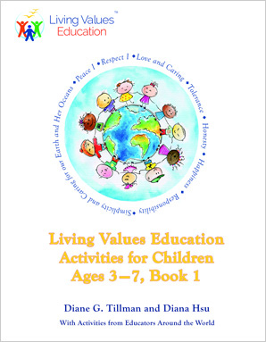 Living Values Education Activities for Children Ages 3–7, Book 1