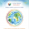 NOW AVAILABLE! Rainbow Booklets - Values Activities for Children Ages 3 -7, 8-14 and Young Adults